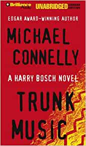 TRUNK MUSIC unabridged audio book on CD by MICHAEL CONNELLY - Brand New! 15 Hrs!