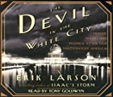 Front cover for the book The Devil in the White City: Murder, Magic, and Madness at the Fair that Changed America by Erik Larson