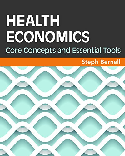 Health Economics: Core Concepts and Essential Tools (Gateway to Healthcare Management) ()