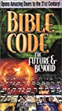 Bible Code: The Future and Beyond [VHS]