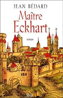 Maître Eckhart : 1260-1328, Bédard, Jean