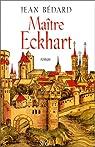 Maître Eckhart, 1260-1328 par Bédard