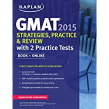 Kaplan GMAT 2015 Strategies, Practice, and Review with 2 Practice Tests: Book + Online