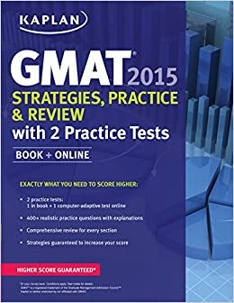 Kaplan GMAT 2015 Strategies, Practice, and Review with 2 Practice Tests: Book + Online (Kaplan Test Prep)