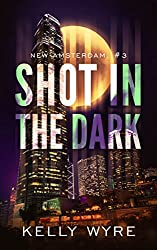 Shot in the Dark (New Amsterdam Book 3)