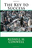 The Key to Success, Russell H. Russell H. Conwell, 1495451380