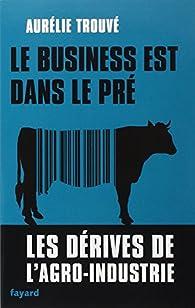 Le business est dans le pré par Aurélie Trouvé