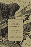 Career Diplomacy: Life and Work in the US Foreign Service
