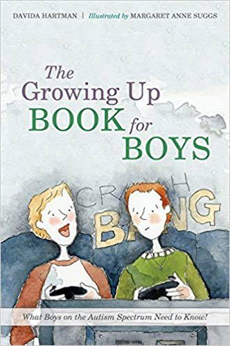 The Growing Up Book for Boys: What Boys on the Autism Spectrum Need