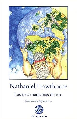 Las tres manzanas de oro (Spanish Edition): Nathaniel Hawthorne: 9788496974227: Amazon.com: Books