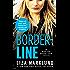 Borderline: An Annika Bengtzon Thriller (The Annika Bengtzon Series Book 5)