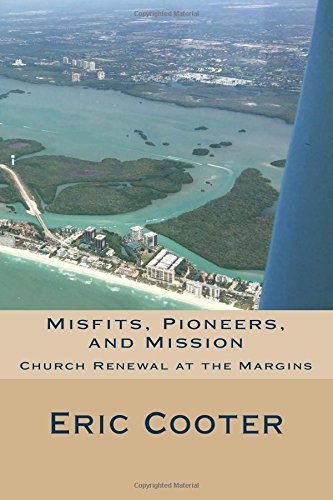 Misfits, Pioneers, and Mission: Church Renewal at the Margins