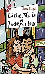 Liebe, Mails und Jadeperlen, aus der Reihe Freche Mädchen - freche Bücher