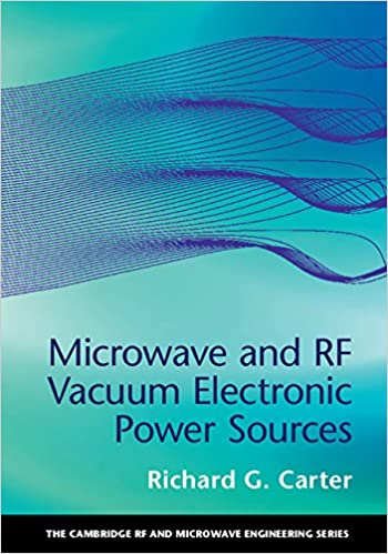 Microwave and rf vacuum electronic power sources the cambridge rf microwave and rf vacuum electronic power sources the cambridge rf and microwave engineering series 1st edition kindle edition fandeluxe Images