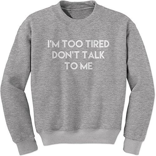 Too Adult Sweatshirt - 6