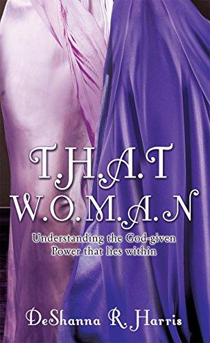 T.H.A.T W.O.M.A.N: Understanding the God-given Power that