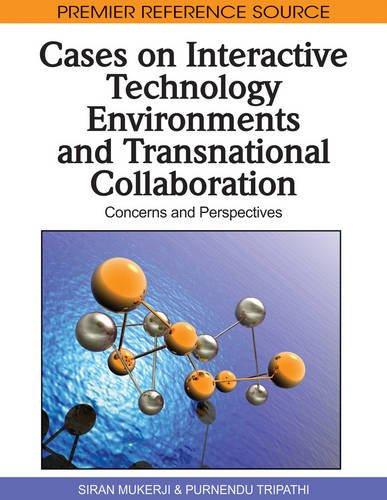 Cases on Interactive Technology Environments and Transnational Collaboration: Concerns and Perspectives