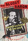 img - for The Bloody Baron: Wicked Dictator of the East (History Files) book / textbook / text book