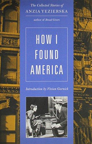 How I Found America: Collected Stories [Anzia Yezierska] (Tapa Blanda)