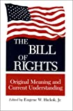 The Bill of Rights: Original Meaning and Current Understanding