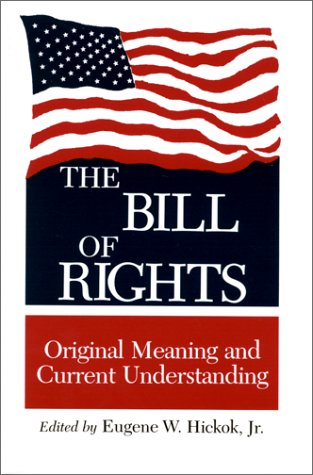 The Bill Of Rights  Original Meaning And Current Understanding