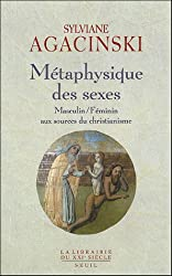 Métaphysique des sexes : Masculin / Féminin au sources du christianisme
