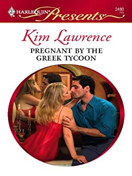 Pregnant by the Greek Tycoon (The Greek Tycoons Book 8) by [Lawrence, Kim]
