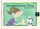 Amazing Science Tricks, Kirk Charles, 0895659646