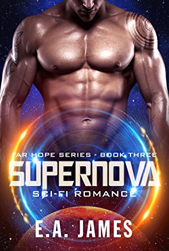 Supernova: Sci-Fi Romance (Far Hope Series Book 3)