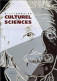 Dictionnaire culturel des sciences par Nicolas Witkowski