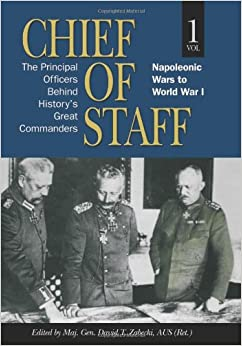 Chief of Staff: Napoleonic Wars to World War I v. 1