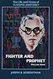 The Life and Times of Vladimir Jabotinsky, Vol. 2: Fighter and Prophet- The Last Years