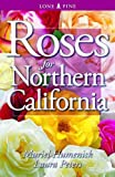Roses for Northern California, Muriel Humenick and Laura Peters, 1551052679