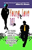 img - for Young Love 101: The Young Person's Guide To Having A Relationship The Master's Way book / textbook / text book