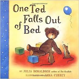 One Ted Falls Out of Bed: Amazon.es: Donaldson, Julia, Currey, Anna: Libros en idiomas extranjeros