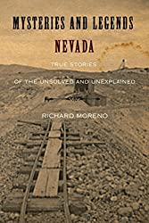 Mysteries and Legends of Nevada: True Stories Of The Unsolved And Unexplained (Myths and Mysteries Series)