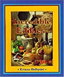 Incredible Edibles, Eriann Hullquist, 1572581352