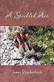 A Speckled Axe, James Quackenbush, 1483621960