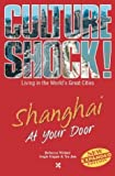 Culture Shock! Shanghai at Your Door, Rebecca Weiner, 1558687823