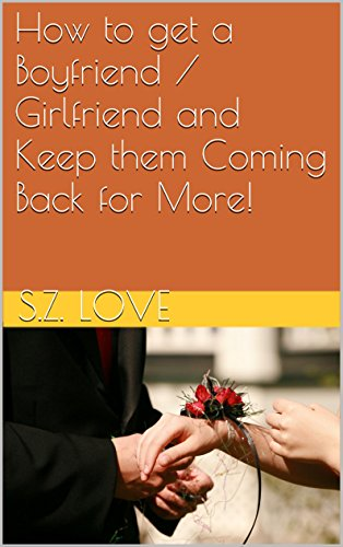 Amazon com: How to get a Boyfriend / Girlfriend and Keep them Coming