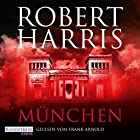München Hörbuch von Robert Harris Gesprochen von: Frank Arnold