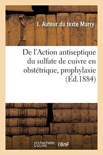 de l'Action Antiseptique Du Sulfate de Cuivre En Obsttrique, Prophylaxie (French Edition)