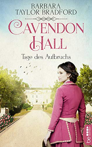 (Cavendon Hall - Tage des Aufbruchs (Die Yorkshire-Saga 4) (German Edition))