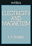 Electricity and Magnetism, E. R. Dobbs, 0710201575