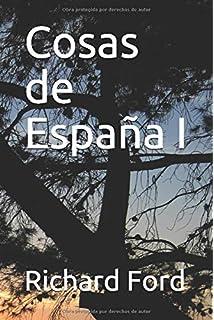 Cosas de España: Amazon.es: Ford, Richard: Libros