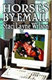 Horses by Email, Staci Layne Wilson, 1592799140