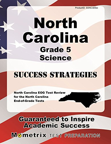 North Carolina Grade 5 Science Success Strategies Study Guide: North Carolina EOG Test Review for the North Carolina End-of-Grade Tests