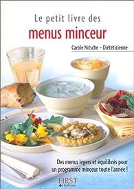 Le Petit Livre des menus minceur : Des menus légers et équilibrés pour un programme minceur toute l'année ! par Carole Nitsche
