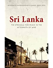 Sri Lanka: The Struggle for Peace in the Aftermath of War