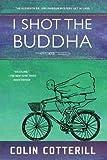 I Shot the Buddha (A Dr. Siri Paiboun Mystery, Band 11)